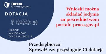 Tarcza Antykryzysowa. Dotacja 5000 zł. Nabór wniosków do 31 stycznia 2021 r. Przedsiębiorco! Sprawdź czy przysługuje Ci dotacja.