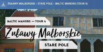 Żuławy Malborskie - Stare Pole - Baltic manors (tour 4)