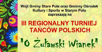 """Plakat promujący III Regionalny Turniej Tańców Polskich """"O Żuławski wianek"""""""
